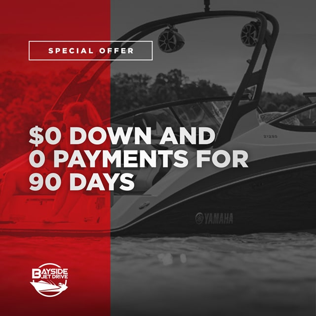 Yamaha Boats Offer $0 DOWN AND 0 PAYMENTS FOR 90 DAYS